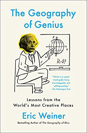 The Geography of Genius: A Search for the World's Most Creative Places from  Ancient Athens to Silicon Valley (English Edition) eBook: Weiner, Eric:  Amazon.es: Tienda Kindle