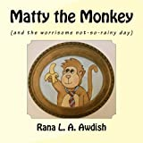 img - for Matty the Monkey: (and the worrisome not-so-rainy day) book / textbook / text book