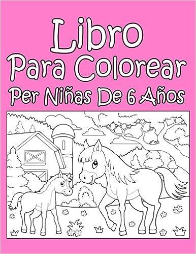Libro Para Colorear Per Niñas De 6 Años (Spanish Edition): AP Libro ...