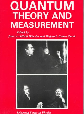 Quantum Theory and Measurement (Princeton Legacy Library) por John Archibald Wheeler