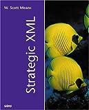 Strategic XML (Sams White Books)