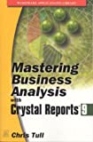 Mastering Business Analysis with Crystal Reports, Chris Tull, 1556222939