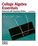 img - for College Algebra Essentials: Enhanced with Graphing Utilities book / textbook / text book