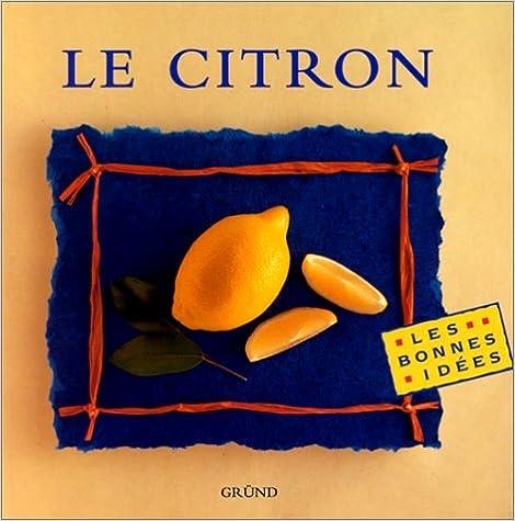 Livres gratuits et téléchargements PDF Le Citron PDF PDB CHM