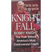 Knight Fall Truth Behind Americas Most Controversial Coaching