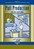 Pull Production for the Shopfloor (The Shopfloor Series)
