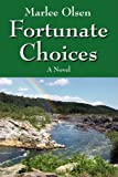 Fortunate Choices, Marlee Olsen, 1432728253