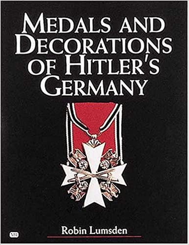 Medals and Decorations of Hitler's Germany: Robin Lumsden