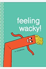 Feeling Wacky!: The Wacky Waving Inflatable Tube Guy Journal Hardcover