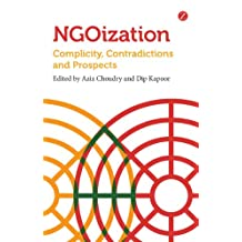 NGOization: Complicity, Contradictions and Prospects