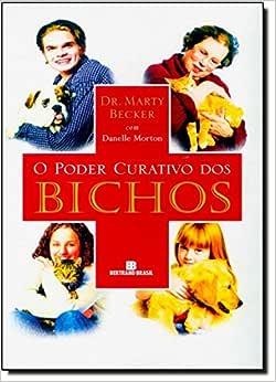 O Poder Curativo Dos Bichos - 9788528609950 - Livros na