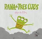 Rana de tres ojos (Spanish Edition)