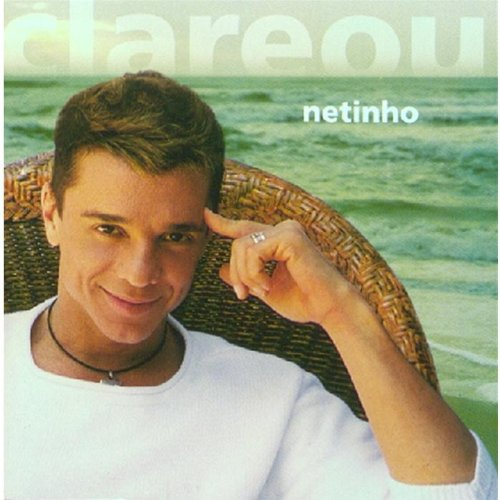 Netinho - Clareou - Zortam Music