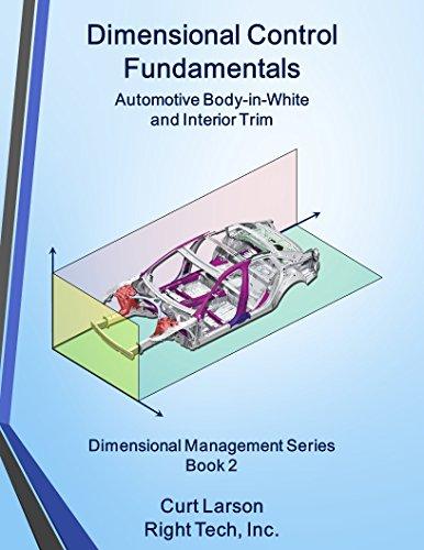 (Dimensional Control Fundamentals: Automotive Body-in-White and Interior Trim (Dimensional Management Book)