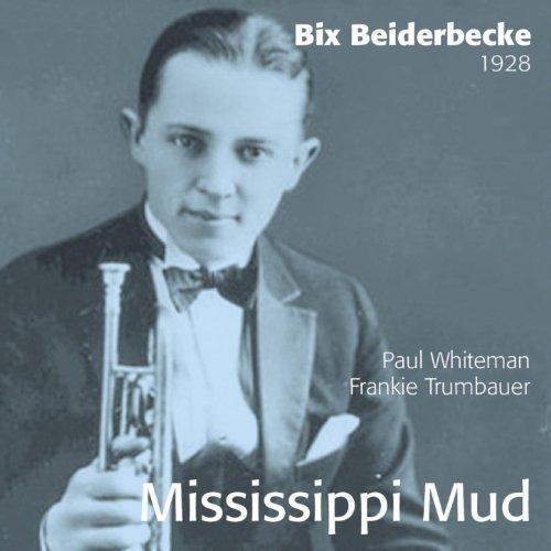 Mississippi Mud - Bix Beiderbecke 1928 ()