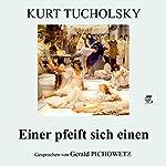 Einer pfeift sich einen | Kurt Tucholsky
