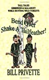 Bend over Shake A Tailfeather, Bill Privette, 0977722902