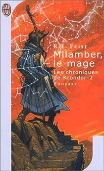 La Guerre de la Faille, tome 2 : Magicien - Milamber le mage par Feist