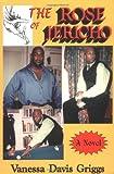 The Rose of Jericho, Vanessa Davis Griggs, 0967300312