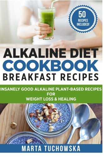Alkaline Diet Cookbook Breakfast Plant Based