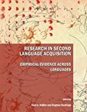 Research in Second Language Acquisition: Empirical Evidence Across Languages, Jorg-U Kebler, 1443809616