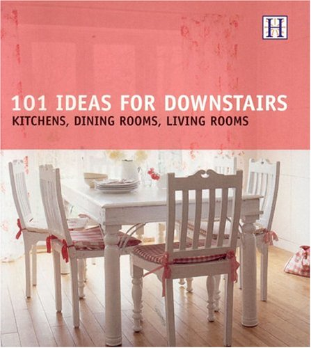 101 Ideas for Downstairs: Kitchen, Dining Rooms, Living Rooms: Julie ...