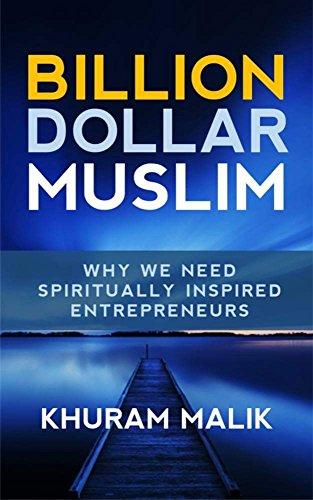 Billion Dollar Muslim: Why We Need Spiritually Inspired ()