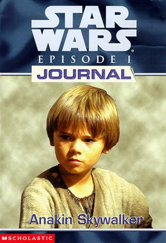 Anakin Skywalker (Star Wars Episode I: Journal Series) - Book  of the Star Wars Legends