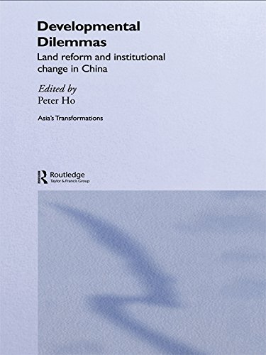 Developmental Dilemmas: Land Reform and Institutional Change in China (Routledge Studies in Asia's Transformations)