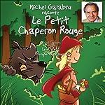 Michel Galabru raconte Le Petit Chaperon Rouge | Charles Perrault