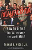 Nullification, Thomas E. Woods, 1596981490