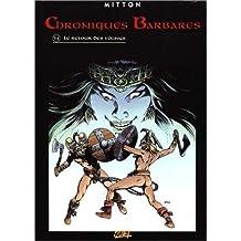 CHRONIQUES BARBARES T04 : LE RETOUR DES VIKINGS