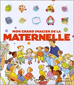 Amazon Fr Mon Grand Imagier De La Maternelle Anne