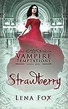 Strawberry (Vampire Temptations) by  Lena Fox in stock, buy online here