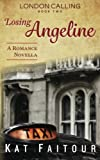 img - for Losing Angeline: London Calling Book Two (Volume 2) book / textbook / text book