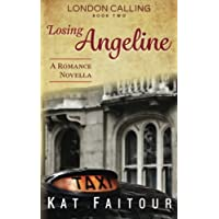 Losing Angeline: London Calling Book Two (Volume 2)