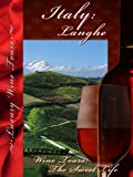 Wine Tours The Sweet Life Langhe