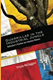 Guerrillas in the Industrial Jungle : Radicalism's Primitive and Industrial Rhetoric, McTaggart, Ursula, 1438439040
