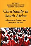 Christianity in South Africa: A Political, Social, and Cultural History (Perspectives on Southern Africa)
