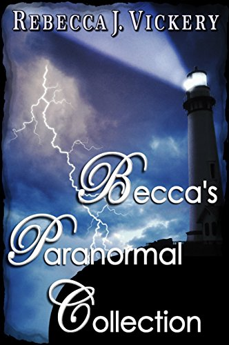 Book: Becca's Paranormal Collection by Rebecca J. Vickery