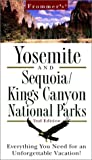 Frommer's Yosemite and Sequoia/Kings Canyon National Parks (Frommer's Yosemite Sequoia/Kings Canyon National Parks, 2nd ed)
