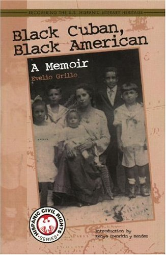 Black Cuban, Black American: A Memoir (Hispanic Civil Rights) (Hispanic Civil Rights (Paperback))