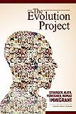 Download The Evolution Project: Stranger Alien Foreigner Nomad - IMMIGRANT in PDF ePUB Free Online
