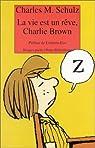 La vie est un rêve, Charlie Brown par Monroe Schulz
