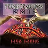 Transformation 2012 by Lisa LaRue (2009-05-04)