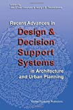 Recent Advances in Design and Decision Support Systems in Architecture and Urban Planning Pdf