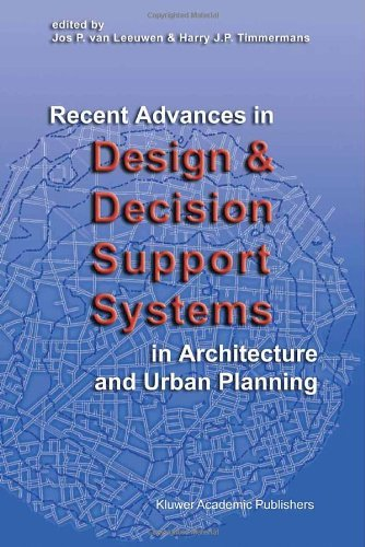 Download Recent Advances in Design and Decision Support Systems in Architecture and Urban Planning Pdf