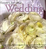 Flowers for Your Wedding, Kally Ellis and Ercole Moroni, 1842154958