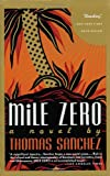 Mile Zero, Thomas Sanchez, 0679732608