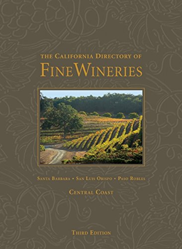 The California Directory of Fine Wineries: Central Coast Central Coast Wineries California